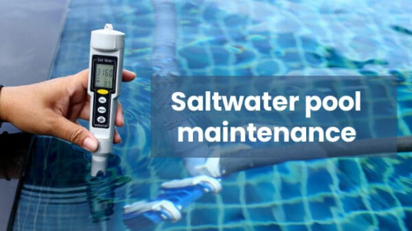 How to properly maintain a salt water pool!
